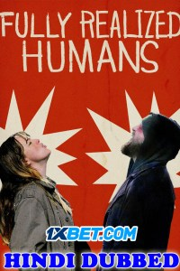 Fully Realized Humans 2020 HD Hindi Dubbed