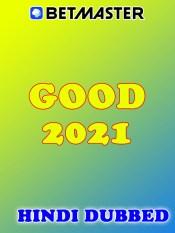 Good 2021 HD Hindi Dubbed Full Movie