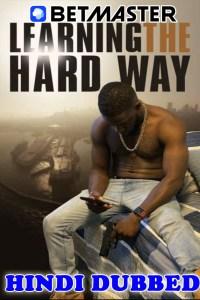 Learning the Hard Way 2 2021 HD Hindi Dubbed