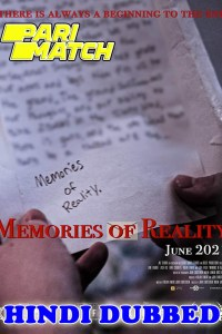 Memories of Reality 2021 HD Hindi Dubbed
