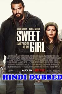 Sweet Girl 2021 HD Hindi Dubbed