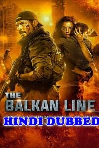 The Balkan Line 2019 HD Hindi Dubbed
