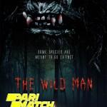 The Wild Man 2021 HD Hindi Dubbed Full Movie