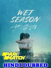 Wet Season 2019 HD Hindi Dubbed