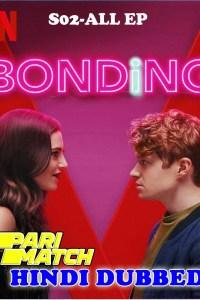 Bonding S02 All Episode HD Hindi Dubbed 2018