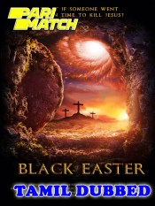 Black Easter 2021 HD Tamil Dubbed Full Movie