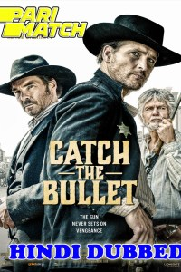 Catch the Bullet 2021 HD Hindi Dubbed