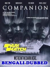 Companion 2021 HD Bengali Dubbed