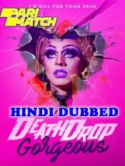 Death Drop Gorgeous 2020 HD Hindi Dubbed
