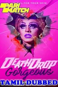Death Drop Gorgeous 2021 HD Tamil Dubbed