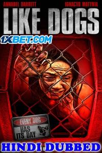 Like Dogs 2021 HD Hindi Dubbed Full Movie