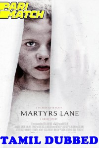 Martyrs Lane 2021 HD Tamil Dubbed
