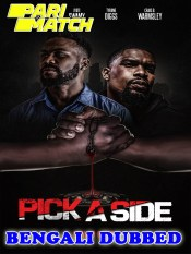 Pick A Side 2021 HD Bengali Dubbed Full Movie