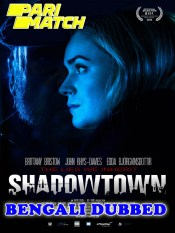 Shadowtown 2021 HD Bengali Dubbed Full Movie