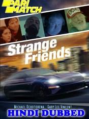 Strange Friends 2021 HD Hindi Dubbed Full Movie