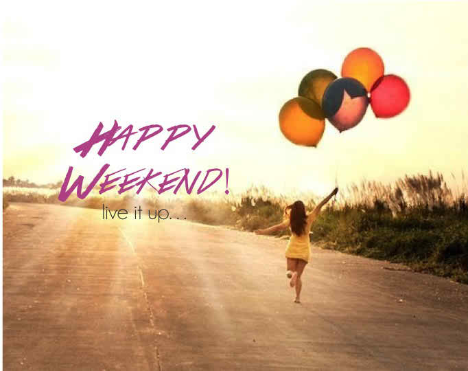 Awesome Happy Weekend Hd Pics Siewalls Co