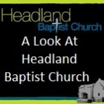 A Look At Headland Baptist Church