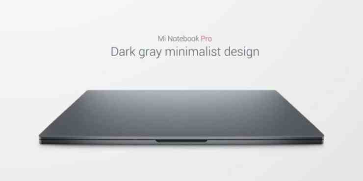 Xiaomi has announced its new 15.6-inch laptop at the Mi MIX 2 launch event in Beijing a few days ago, called Xiaomi Mi Notebook Pro. It comes with the similar design, two USB-C port, two USB-A port, SD card slot and HDMI port. It comes with high-end specifications under the hood at an affordable price.   Xiaomi Mi Notebook Pro comes with the strong body than before. It has a sameminimalistic design, the size is the Mi Notebook Pro is not thinner than the MacBook Pro, Xiaomi'spictures make it seem next to the MacBook Pro. The Mi Notebook Pro comes withmagnesium alloy frame which increases thestrength of the laptop. One of the most interestingthings in the laptop is the trackpad, which is working similarly and much better than the Apple's Force Touch designs. It has fingerprint sensors on the trackpad at top-right and full-size keyboard.   The Mi Notebook Pro laptop will be available in the market in only in one color option, Dark Gray, which looks good. The laptop is much heavyand not light weight, it weighs 1.9Kgs. It comes with few upgrades over the previous model, it hasexpanded fans, a special cooling system featuring larger heat pipes and sinks which controlled the Mi Notebook temperature all time.  The company announced the three models of the Xiaomi Mi Notebook Pro laptop, one is powered by 8th Gen Core i7 under the hood which clocks at 4.0 GHz along with 16 GB of RAM on board. The second model comes with Core i7 processor on board along with 8 GB of RAM and the last comes with 8 GB of RAM and powered by Core i5 processor. The company used the DDR4dual Channel RAM on all models. It also comes with256GB PCIe SSD and featured with aNVIDIA GeForce MX150 graphics card as well.  The laptop comes with a 15.6-inch display which is protected by Corning Gorilla Glass 3. The XIaomi Mi Notebook Pro laptop 16 GB of RAM model will be available at6999 Yuan ($1076) price tag. While the 8 GB of RAM and Core i7 processor model will be availableat6399 Yuan ($984) price tag and 