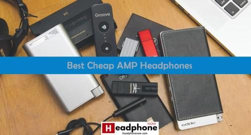 Best Cheap AMP Headphones