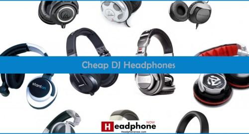 Best Cheap DJ Headphones