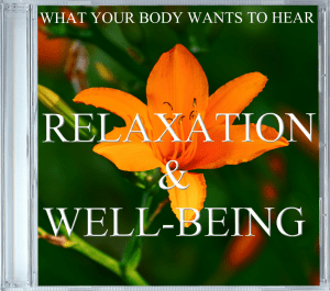 What Your Body Wants To Hear Relaxation & Well-being