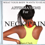 What Your Body Wants To Hear Neck Pain