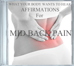 What Your Body Wants to Hear Mid Back Pain