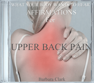What Your Body Wants To Hear Affirmations For Upper Back Pain