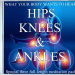 What Your Body Wants To Hear Hips Knees Ankles Special Pack cd cover