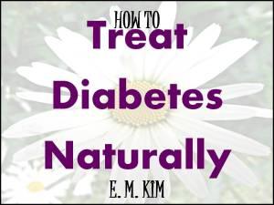 TREAT DIABETES NATURALLY