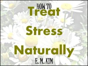 TREAT STRESS NATURALLY
