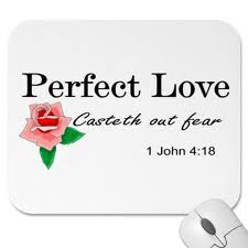Perfect Love Cast Out Fear