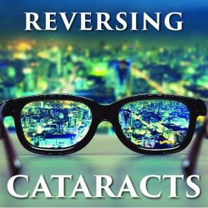 Cataracts Reversing-01