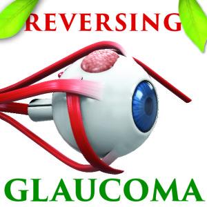 Reversing Glaucoma