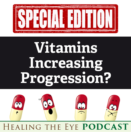 Eye Vitamins for Macular Degeneration May BACKFIRE – Studies Show Increased Progression by 135%