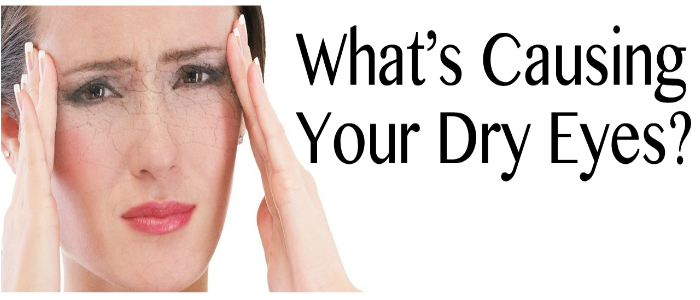 What's Causing Your Dry Eyes?