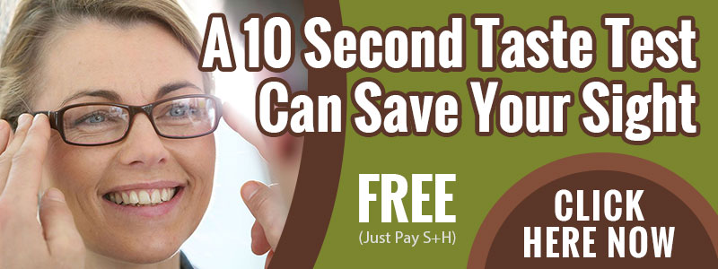 A 10 Second Taste Test Can Save Your Sight! CLICK HERE NOW