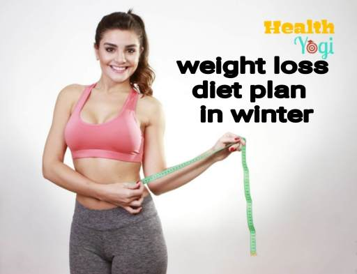 Best Indian Diet Plan For Weight Loss In Winter
