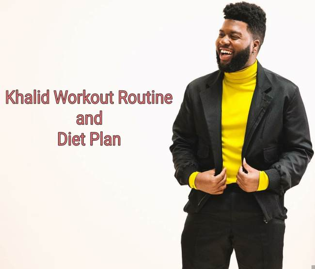 Khalid Workout Routine and Diet Plan