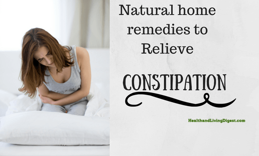 Natural home remedies to relieve constipation
