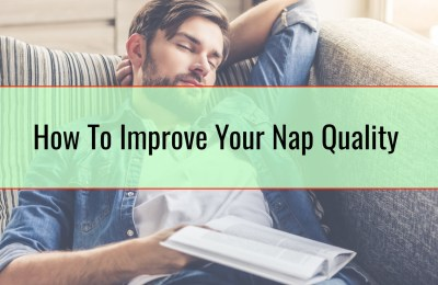 How To Improve Your Nap Quality