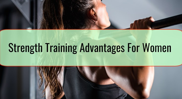 Strength Training Advantages For Women
