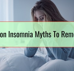 Common Insomnia Myths To Remember