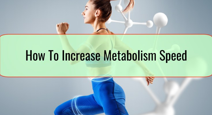 How To Increase Metabolism Speed