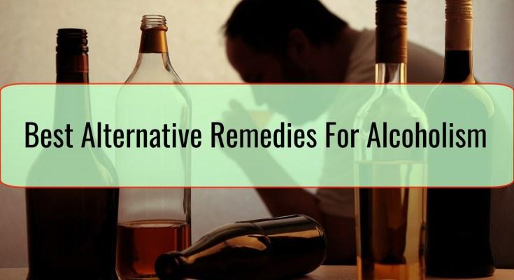 Best Alternative Remedies For Alcoholism