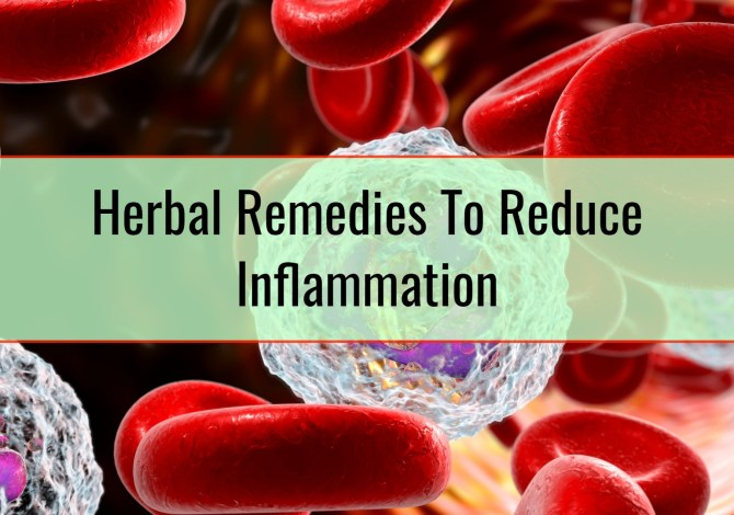 Herbal Remedies To Reduce Inflammation