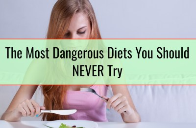 The Most Dangerous Diets You Should NEVER Try