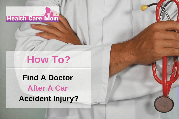 How to Find a Doctor after a Car Accident Injury?