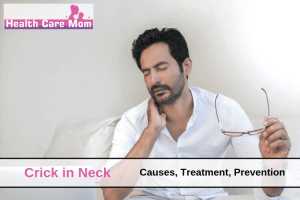 Crick in Neck (Causes, Treatment, Prevention)