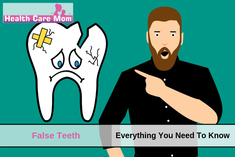 False Teeth: Everything You Need To Know